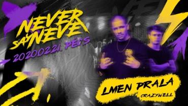Lmen Prala ✘ Never Say Never ✘ SRHZ Pécs