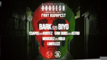 MILLENIUM pres. DUBSESH w/ Frat Budapest ⬣ B2B Edition ⬣ 0724